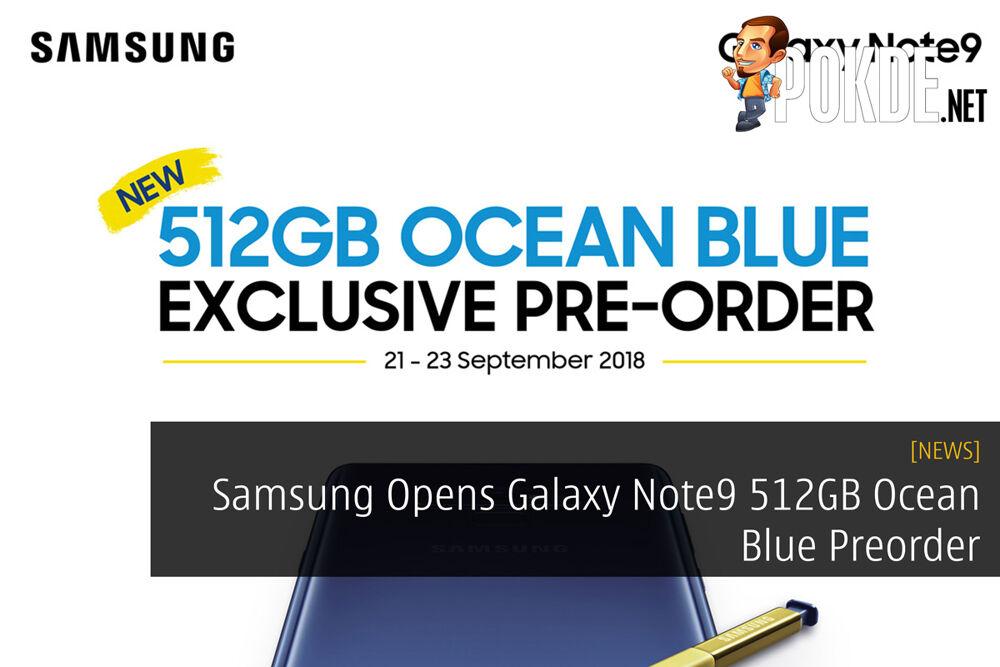 Samsung Opens Galaxy Note9 512GB Ocean Blue Preorder 27