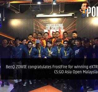 BenQ ZOWIE congratulates FrostFire for winning eXTREMESLAND CS:GO Asia Open Malaysian qualifier — advances to Shanghai Asia Finals 19