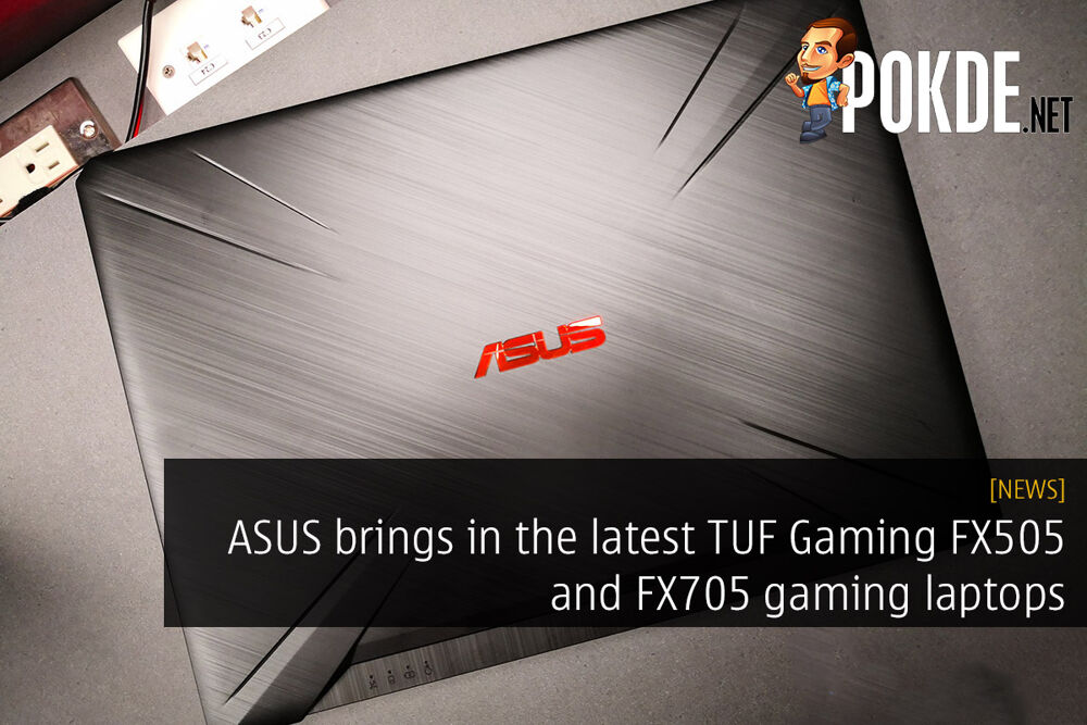 ASUS brings in the latest TUF Gaming FX505 and FX705 gaming laptops — a more affordable option for slim bezel gaming starting from just RM3699! 19