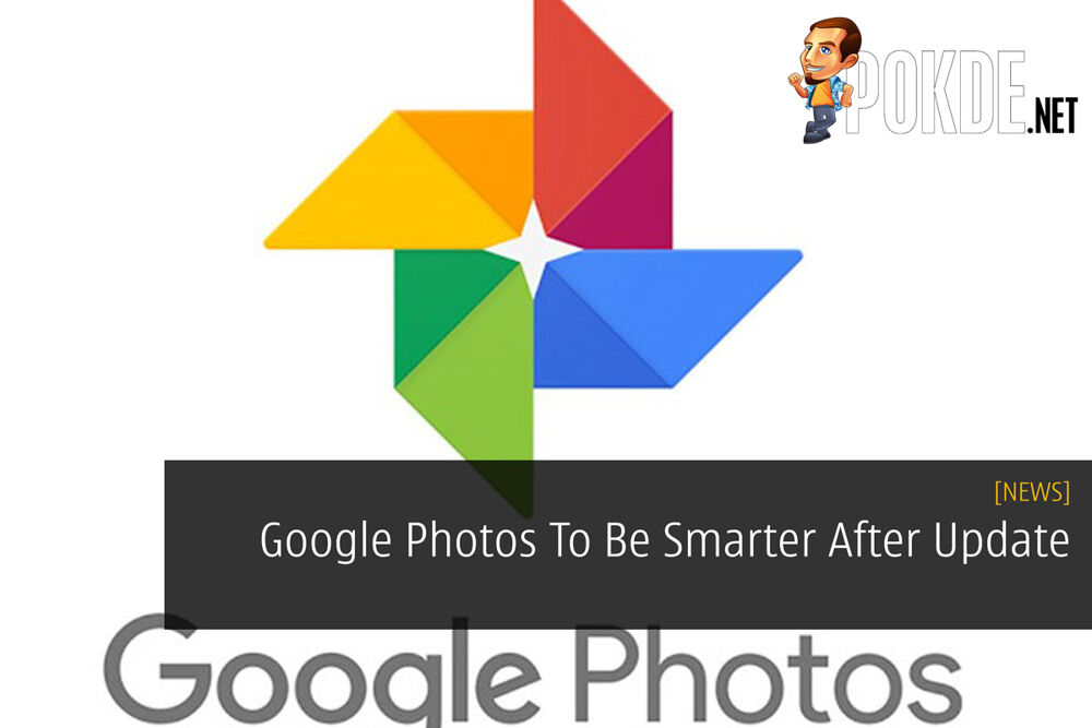 Google Photos To Be Smarter After Update 19