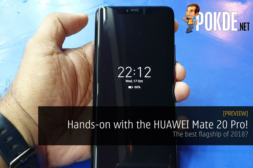 Hands-on with the HUAWEI Mate 20 Pro! The best flagship of 2018? 22