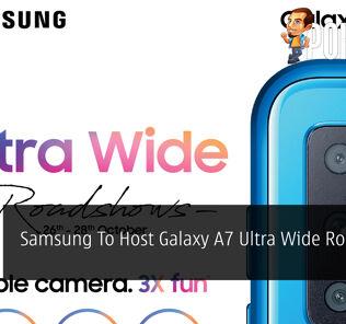 Samsung To Host Galaxy A7 Ultra Wide Roadshow 27