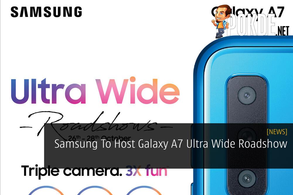 Samsung To Host Galaxy A7 Ultra Wide Roadshow 20