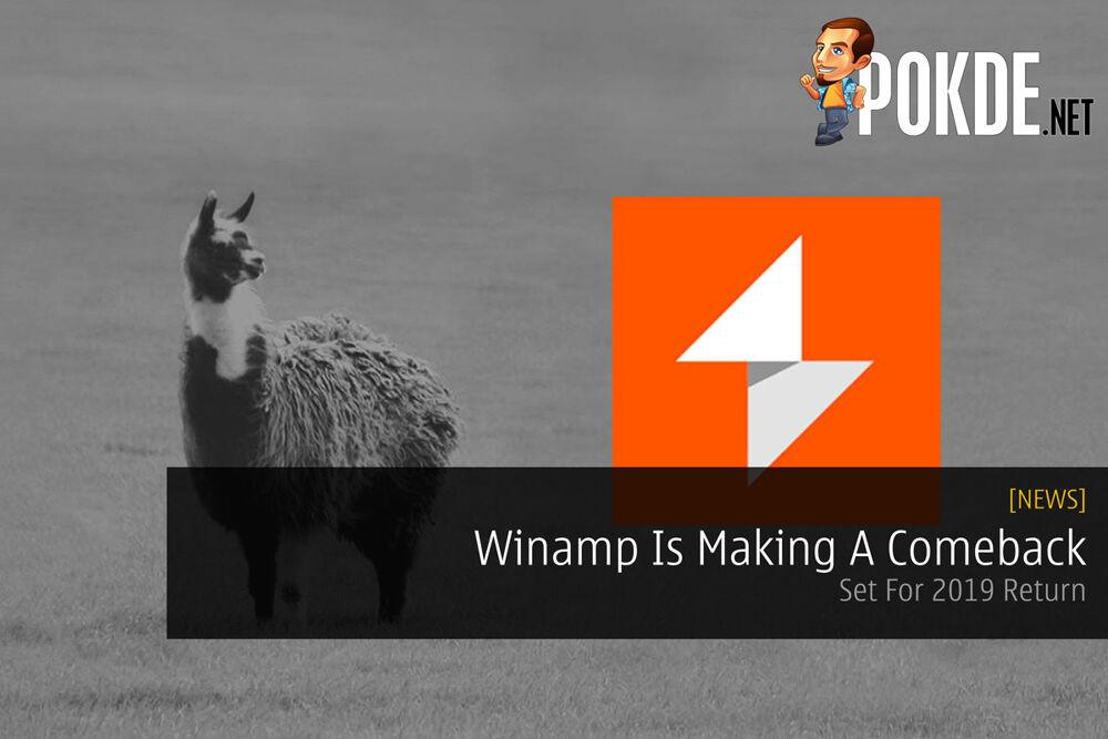 Winamp Is Making A Comeback — Set For 2019 Return 22