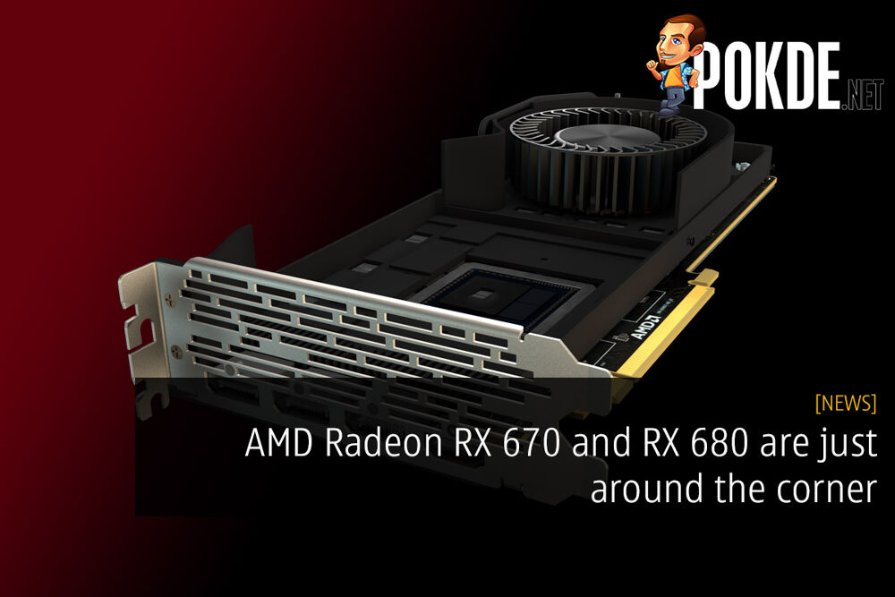AMD Radeon RX 670 and RX 680 are just around the corner 24