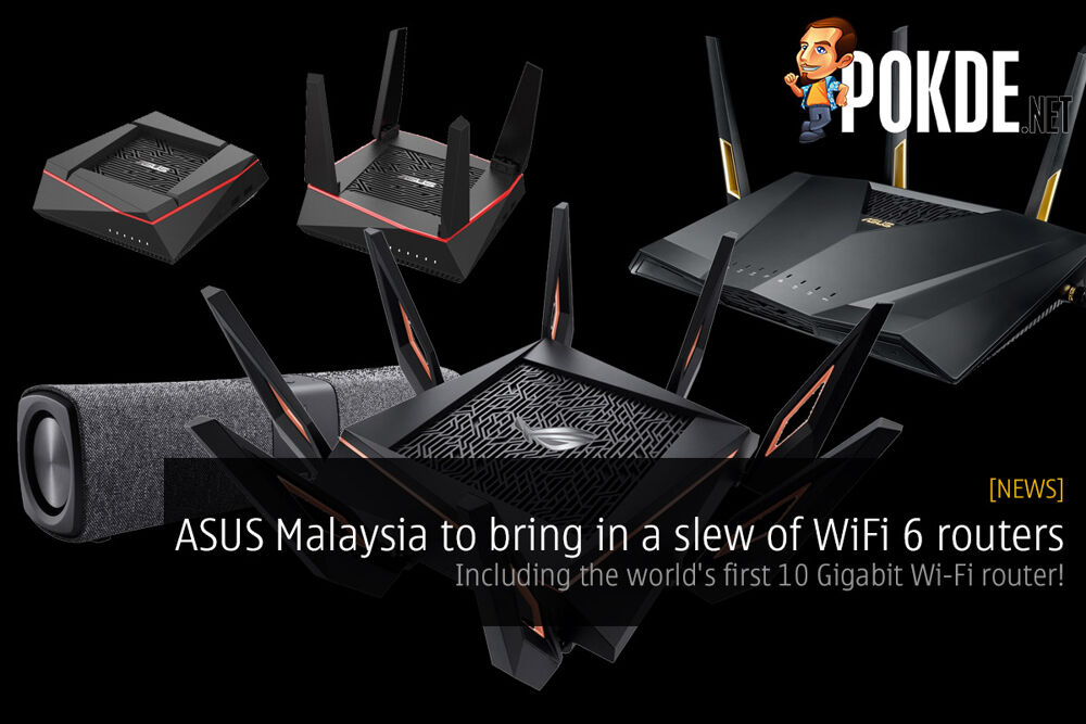 [LEAKED] ASUS Malaysia to bring in a slew of WiFi 6 routers — including the world's first 10 Gigabit Wi-Fi router! 24