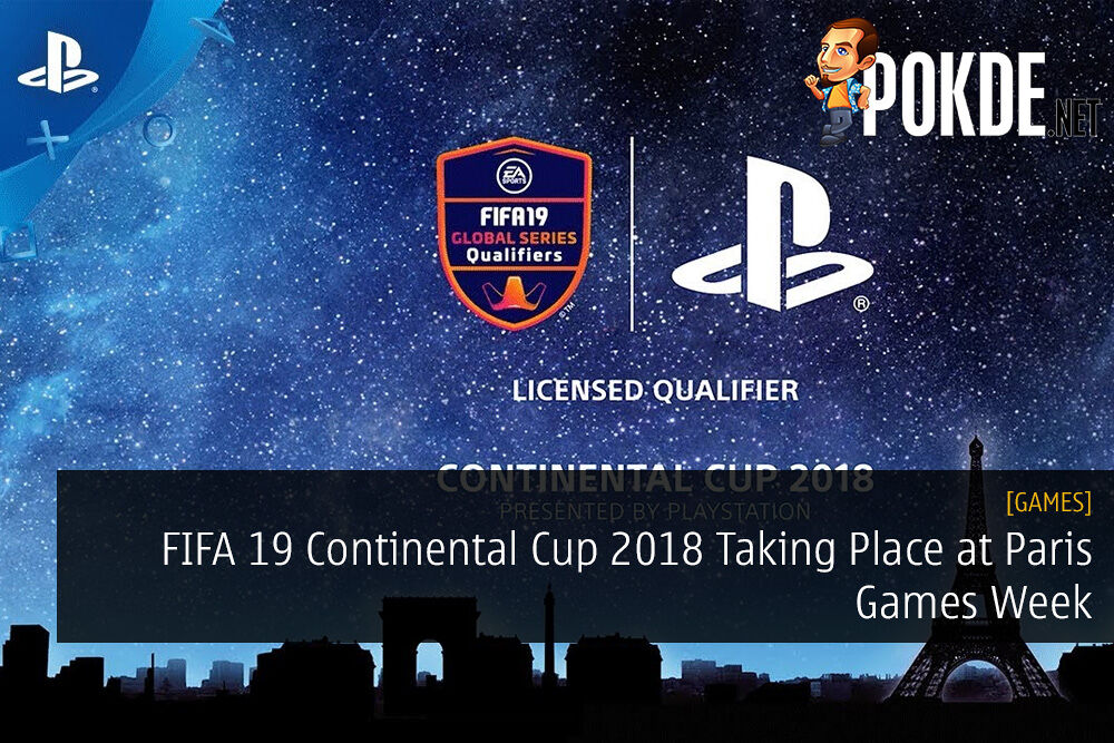 FIFA 19 Continental Cup 2018 Taking Place at Paris Games Week 19