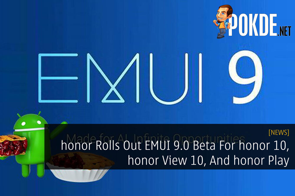 honor Rolls Out EMUI 9.0 Beta For honor 10, honor View 10, And honor Play 21