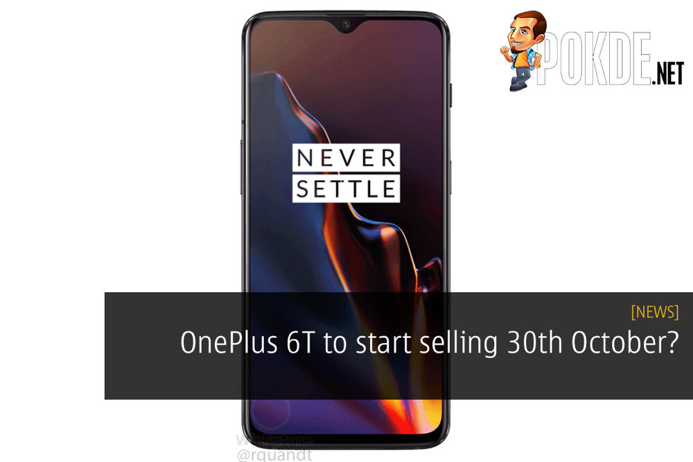 OnePlus 6T to start selling 30th October? 25