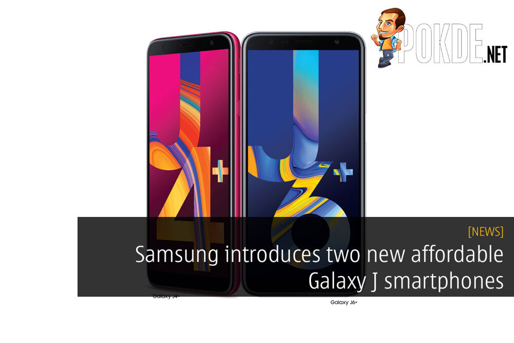 """Samsung introduces two new affordable Galaxy J smartphones — Galaxy J6+ and Galaxy J4+ with 6.0"""" HD+ Infinity Displays! 27"""