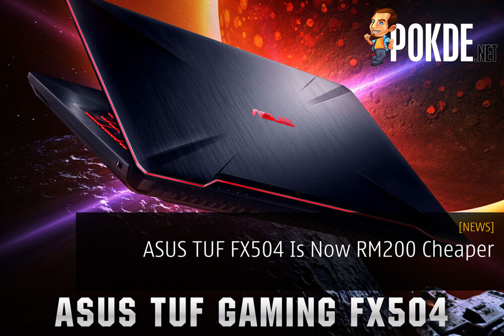 ASUS TUF FX504 Is Now RM200 Cheaper 19