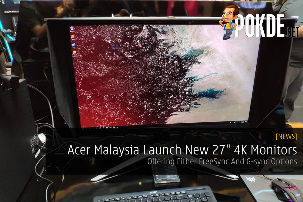 "Acer Malaysia Launch New 27"" 4K Monitors — Offering Either FreeSync And G-sync Options 26"