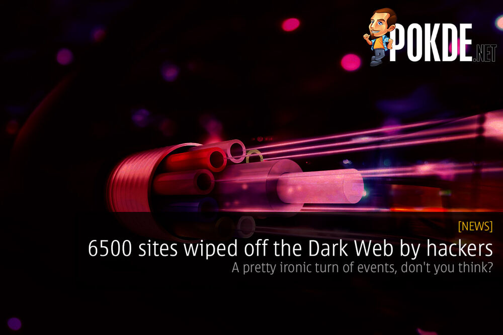 6500 sites wiped off the Dark Web by hackers — a pretty ironic turn of events, don't you think? 21