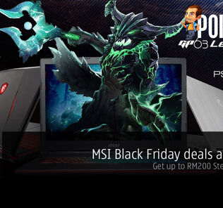 MSI Black Friday deals are here — get up to RM200 Steam Wallet! 26