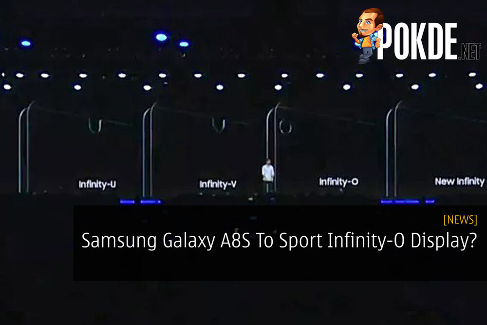 Samsung Galaxy A8S To Sport Infinity-O Display? 29