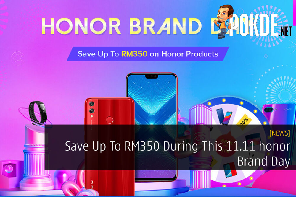 Save Up To RM350 During This 11.11 honor Brand Day 22