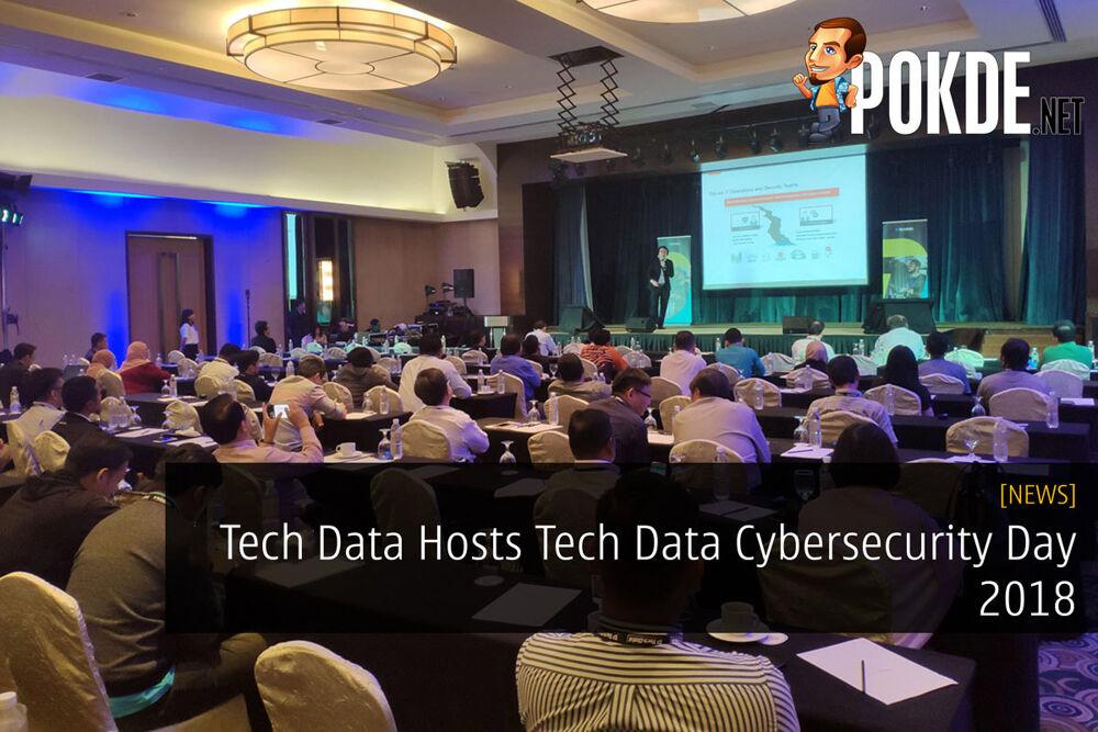 Tech Data Hosts Tech Data Cybersecurity Day 2018 19