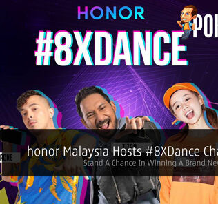 honor Malaysia Hosts #8XDance Challenge — Stand A Chance In Winning A Brand New honor 8X 20