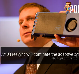 AMD FreeSync will dominate the adaptive sync game — Intel hops on board the standard! 49
