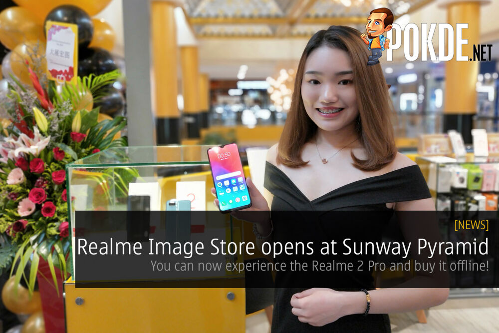Realme Image Store opens at Sunway Pyramid — you can now experience the Realme 2 Pro and buy it offline! 20