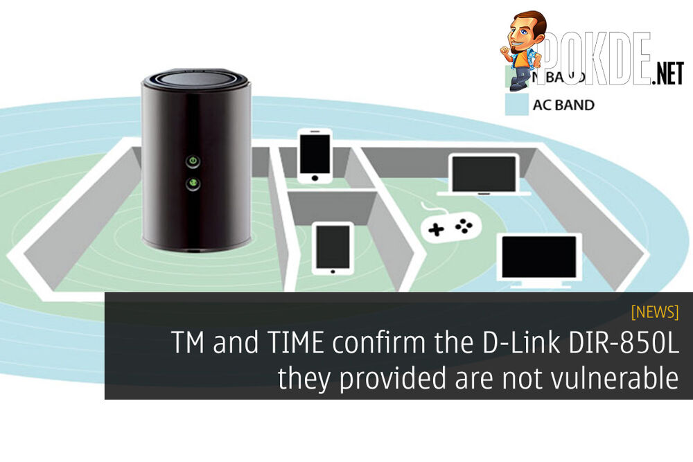 TM and TIME confirm the D-Link DIR-850L they provided are not vulnerable 26
