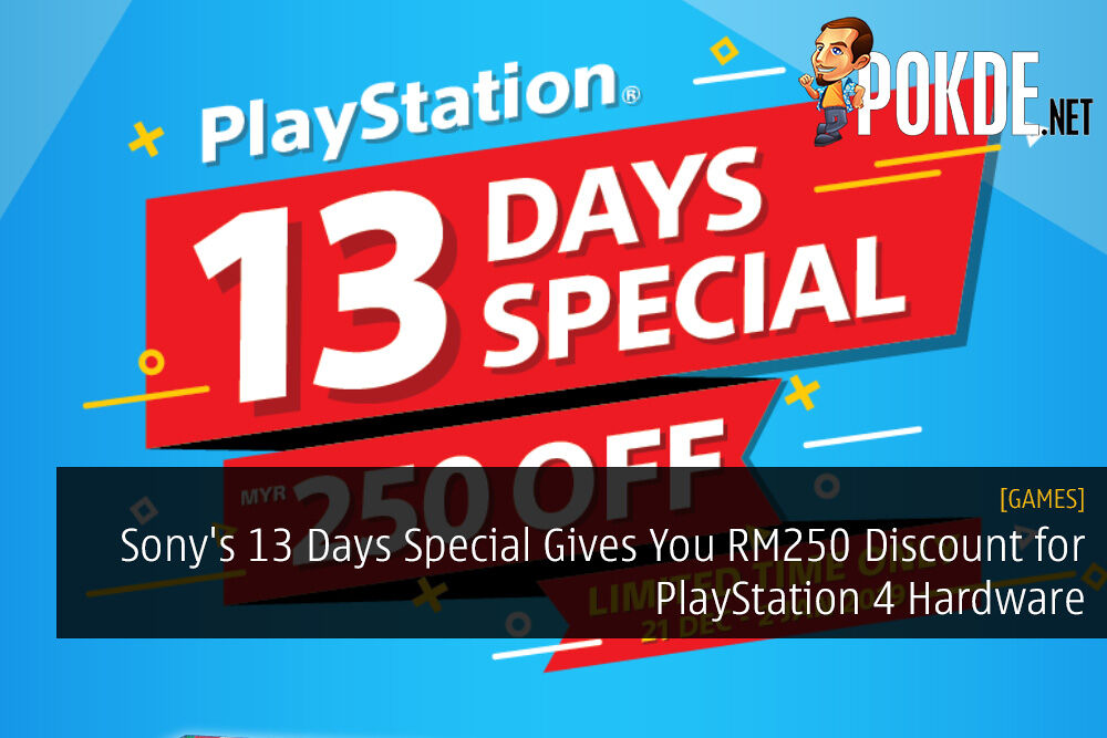 Sony's 13 Days Special Gives You RM250 Discount for PlayStation 4 Hardware