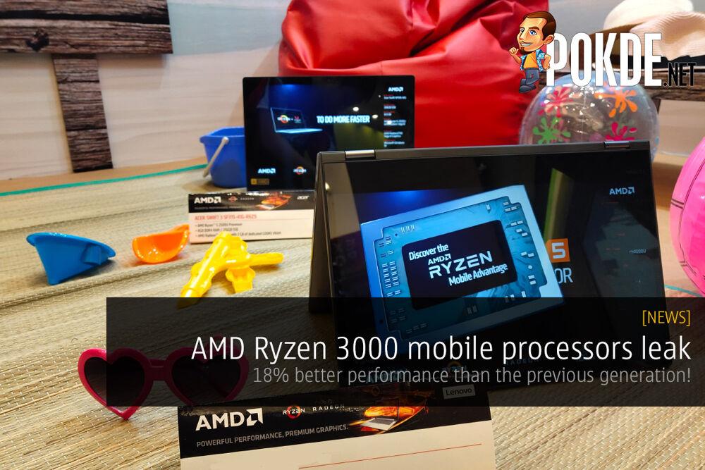 AMD Ryzen 3000 mobile processors leak — 18% better performance than the previous generation! 22