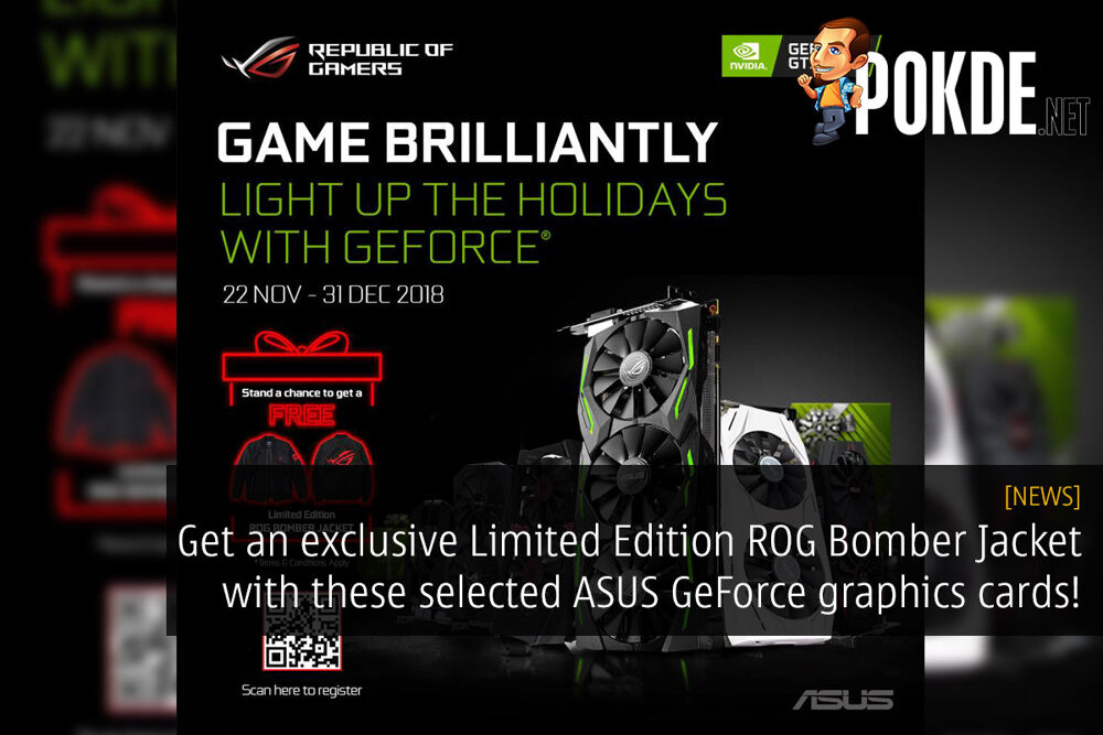 Get an exclusive Limited Edition ROG Bomber Jacket with these selected ASUS GeForce graphics cards! 24