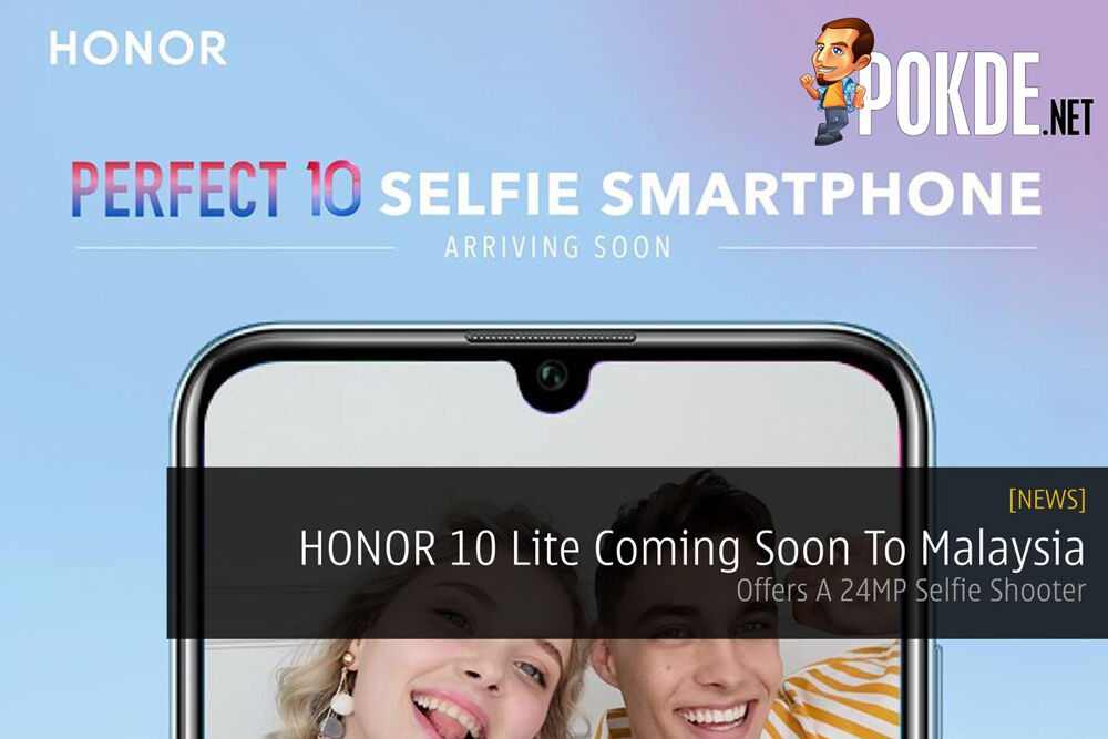 HONOR 10 Lite Coming Soon To Malaysia — Offers A 24MP Selfie Shooter 19