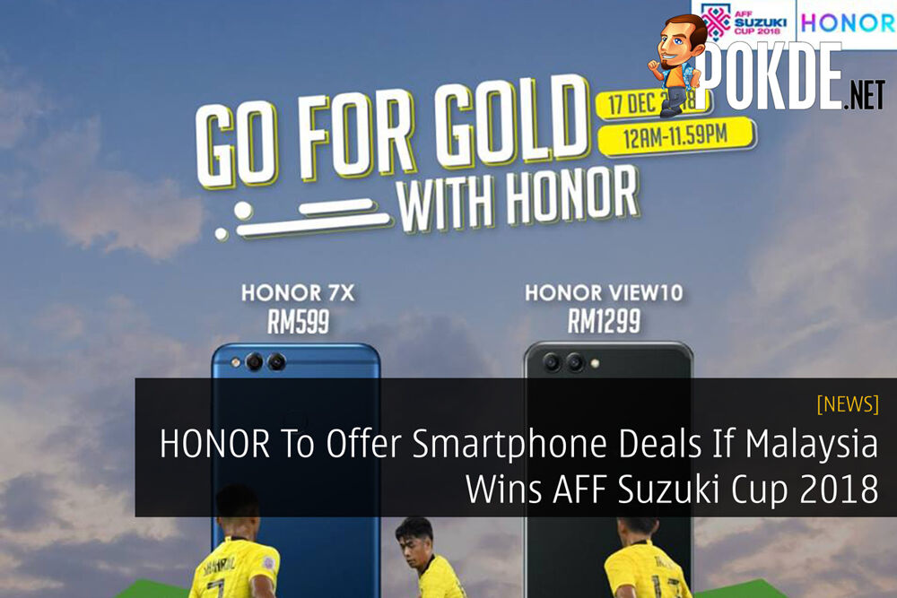 HONOR To Offer Smartphone Deals If Malaysia Wins AFF Suzuki Cup 2018 25