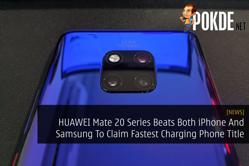 HUAWEI Mate 20 Series Beats Both iPhone And Samsung To Claim Fastest Charging Phone Title 22