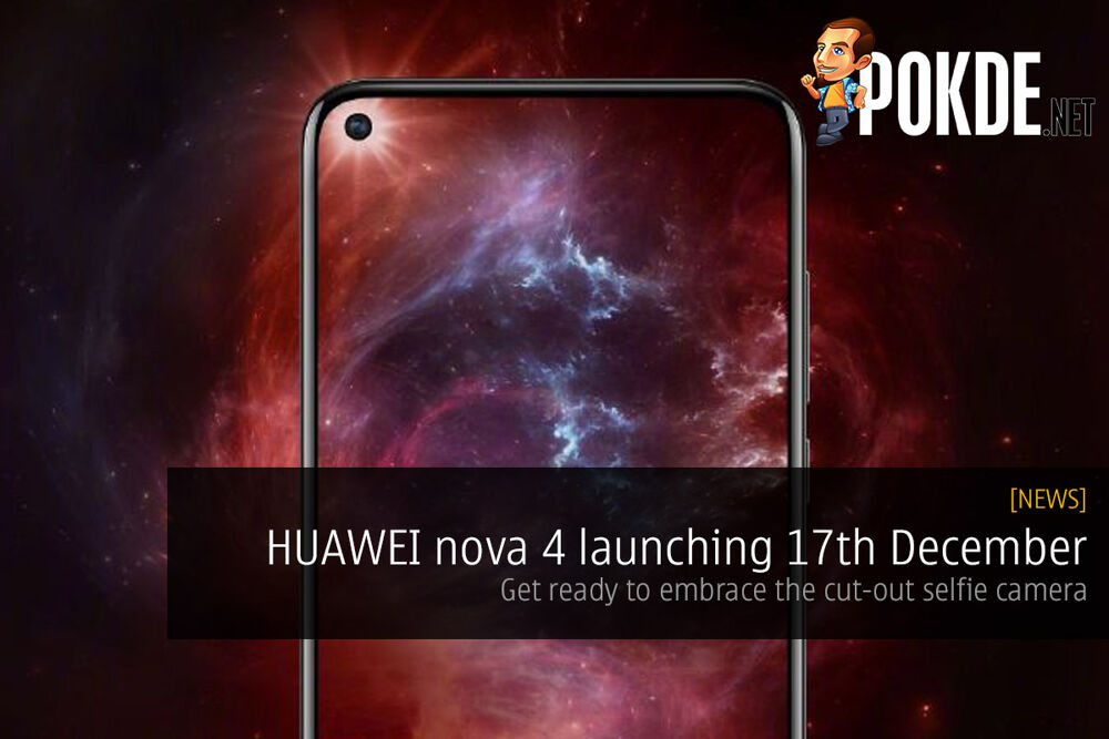 HUAWEI nova 4 launching 17th December — get ready to embrace the cut-out selfie camera 21