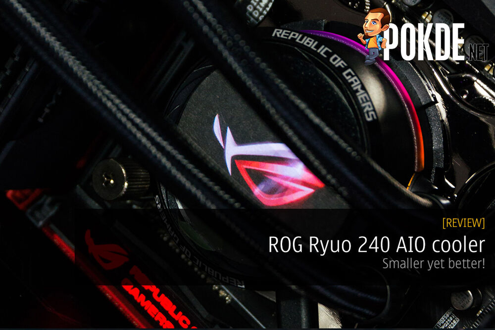 ROG Ryuo 240 AIO cooler review — smaller yet better! 24