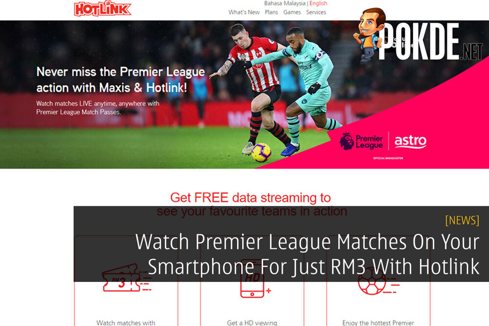 Watch Premier League Matches On Your Smartphone For Just RM3 With Hotlink 20