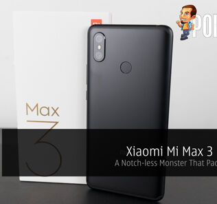 Xiaomi Mi Max 3 Review — A Notch-less Monster That Packs A Punch 25