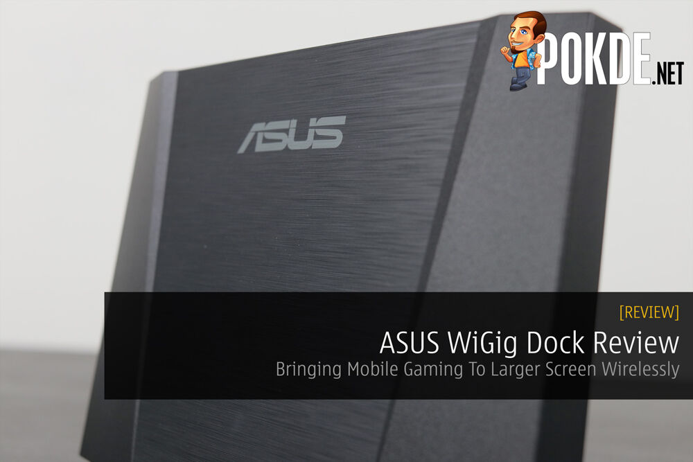 ASUS WiGig Display Dock Review - Bringing Mobile Gaming To larger Screens Wirelessly 18