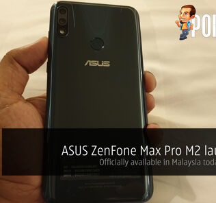 ASUS ZenFone Max Pro M2 launched – Officially available in Malaysia today onwards 23