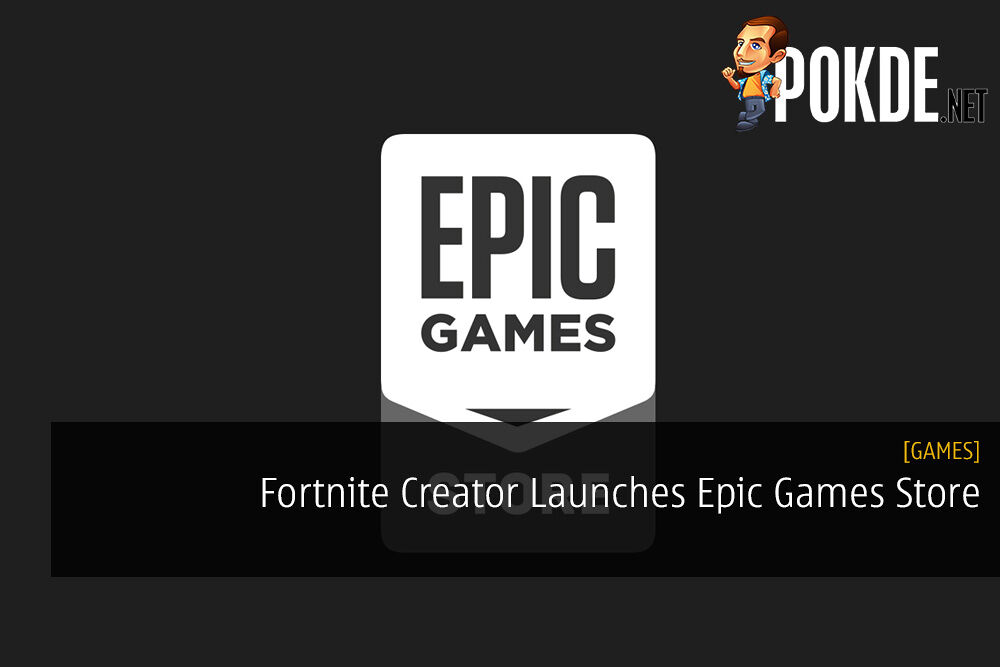 Fortnite Creator Launches Epic Games Store - FREE GAMES Every Two Weeks 22