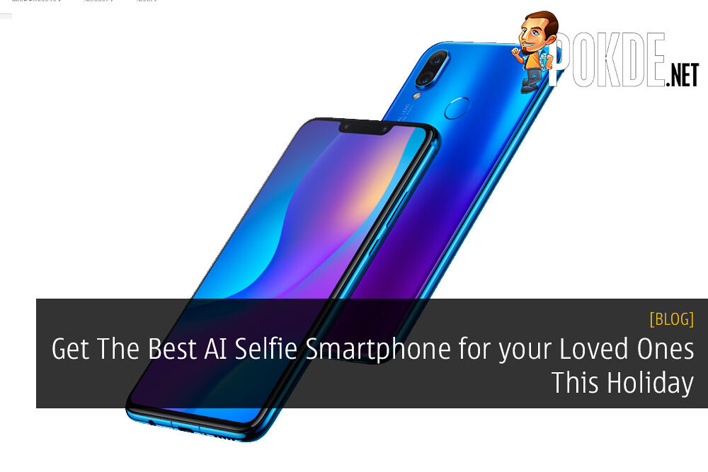 Get The Best AI Selfie Smartphone for your Loved Ones This Holiday - Priced from RM1,099 25