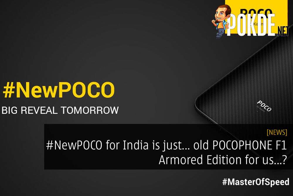 #NewPOCO for India is just... old POCOPHONE F1 Armored Edition for us...? 20