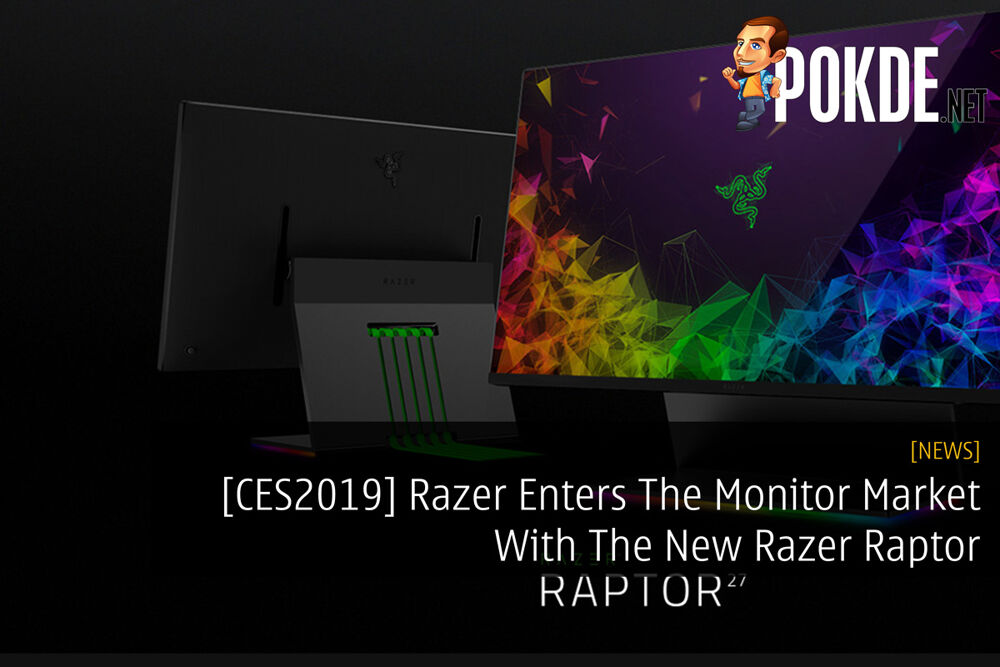[CES2019] Razer Enters The Monitor Market With The New Razer Raptor 22