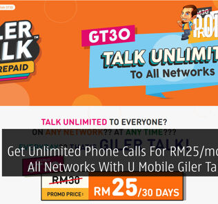 Get Unlimited Phone Calls For RM25/month To All Networks With U Mobile Giler Talk GT30 24