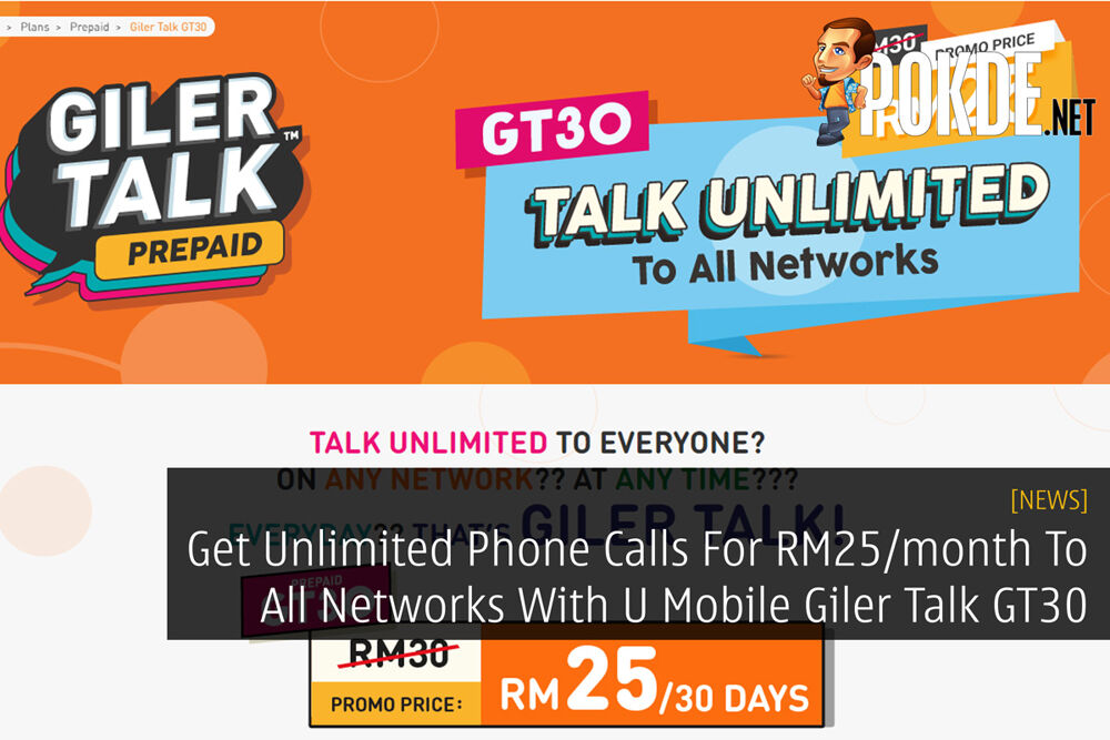Get Unlimited Phone Calls For RM25/month To All Networks With U Mobile Giler Talk GT30 22