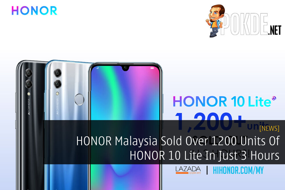 HONOR Malaysia Sold Over 1200 Units Of HONOR 10 Lite In Just 3 Hours 20