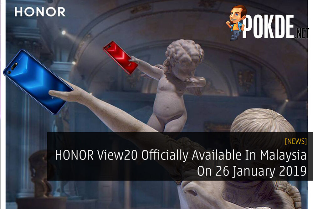 HONOR View20 Officially Available In Malaysia On 26 January 2019 16