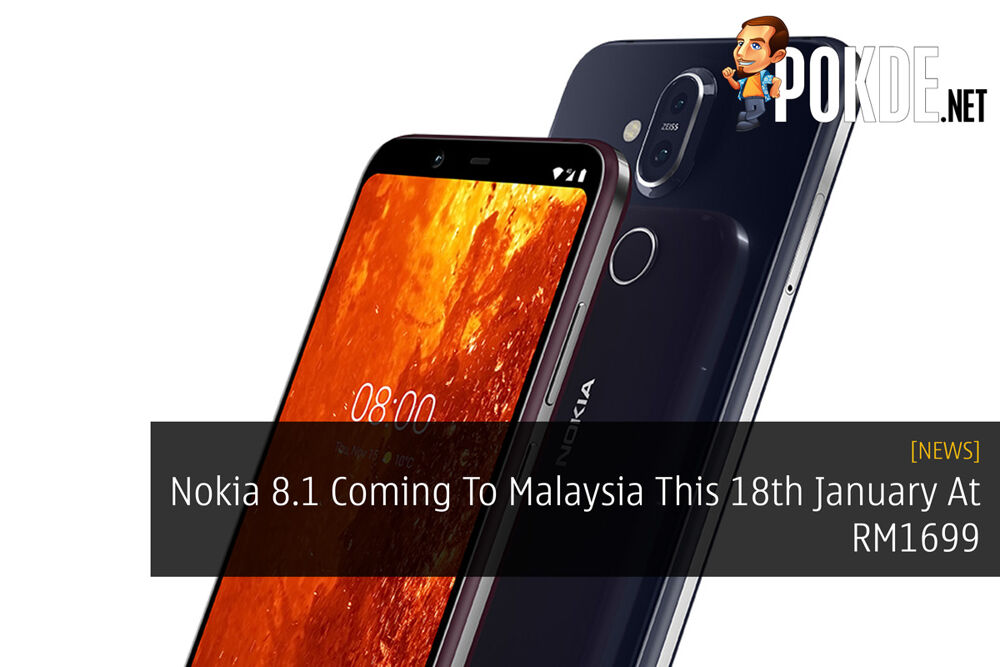 Nokia 8.1 Coming To Malaysia This 18th January At RM1699 20