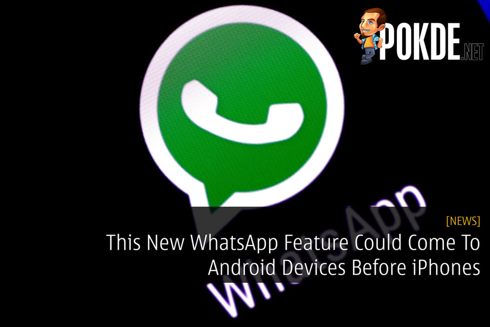 This New WhatsApp Feature Could Come To Android Devices Before iPhones 28
