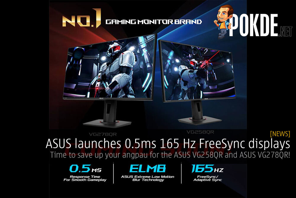 ASUS launches 0.5ms 165 Hz FreeSync displays — time to save up your angpau for the ASUS VG258QR and ASUS VG278QR! 25