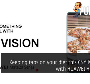 Keeping tabs on your diet this CNY is easier with HUAWEI HiVision! 24