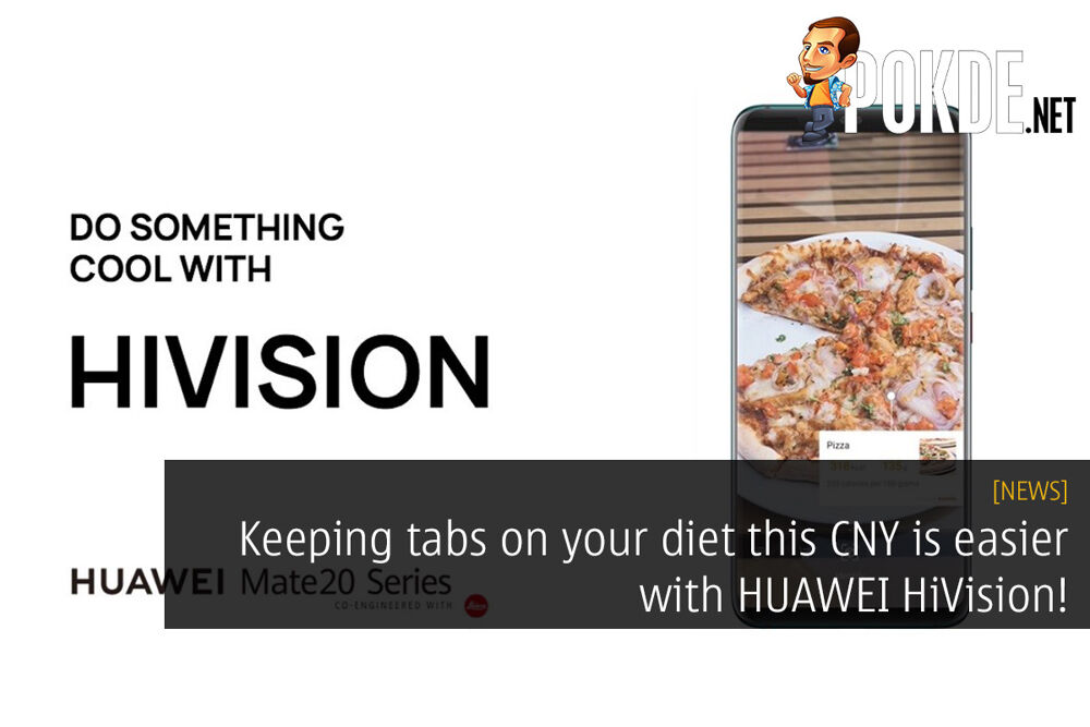 Keeping tabs on your diet this CNY is easier with HUAWEI HiVision! 20